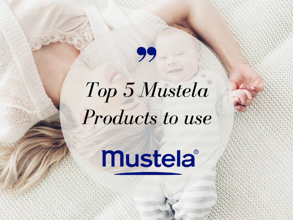 Top 5 Must Use Mustela Products