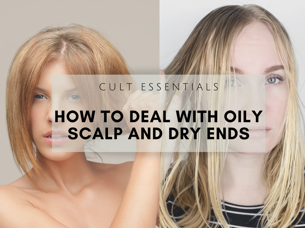 How to deal with Oily scalp and Dry ends